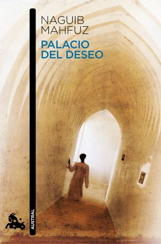 Palacio del deseo (Narrativa) por Naguib Mahfuz