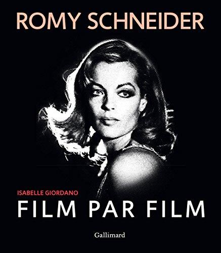 Romy Schneider, film par film par Isabelle Giordano