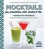 Telecharger Livres Mocktails jus smoothies milkshakes and Co 100 recettes inratables (PDF,EPUB,MOBI) gratuits en Francaise