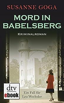 Mord in Babelsberg: Kriminalroman (Leo Wechsler 4) von [Goga, Susanne]