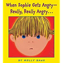 When Sophie Gets Angry- Really, Really, Angry
