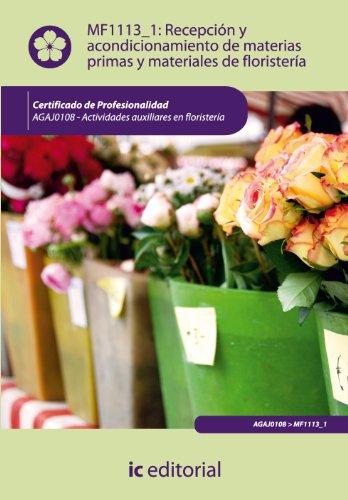 Recepción y acondicionamiento de materias primas y materiales de floristería. agaj0108 - actividades auxiliares en floristería por Joana Moral Roldán