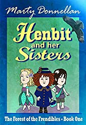 Henbit and Her Sisters (The Forest of the Frendibles Book 1)