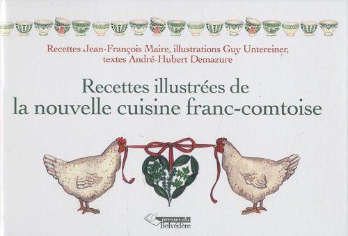 Recettes illustrées de la nouvelle cuisine franc-comtoise
