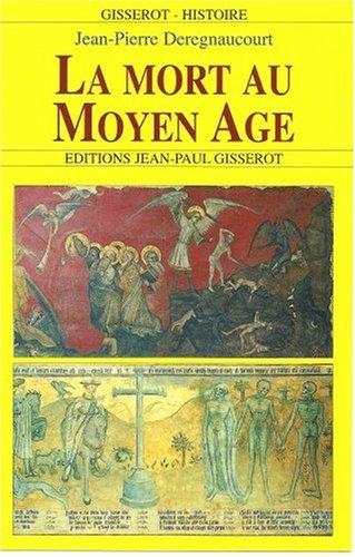 La mort au moyen age par DEREGNAUCOURT Jean Pierre