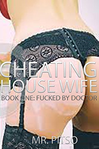cheating-house-wife-fucked-by-doctor-book-1-english-edition