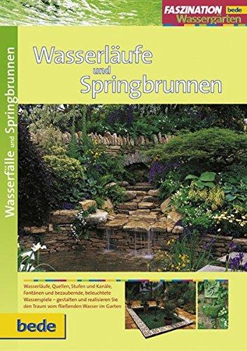 Preisvergleich Produktbild Wasserläufe und Springbrunnen, Faszination Wassergärten