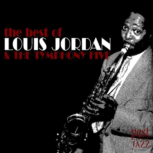 57517fee42cbf The Best of Louis Jordan and The Tymphany Five