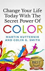 Change Your Life Today With The Secret Power of Color (English Edition)