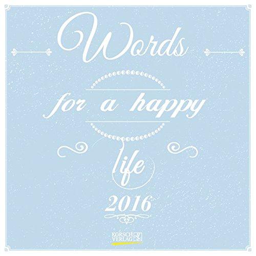 Words for a happy life 2016: Broschürenkalender mit Ferienterminen