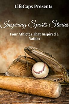 Inspiring Sports Stories: Four Athletes That Inspired a Nation (English Edition) von [Foster, Frank, August, Ryan, Mason, Fergus]