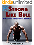 Strong Like Bull: 41 Natural Testosterone Boosters