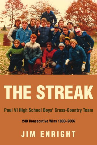 The Streak: Paul VI High School Boys' Cross-Country Team 240 Consecutive Wins 1980-2006 por Jim Enright