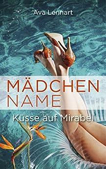 Mädchenname: Küsse auf Mirabel (Endlich-Reihe 2) von [Lennart, Ava]