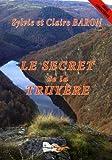 """Afficher """"Le secret de la Truyère"""""""
