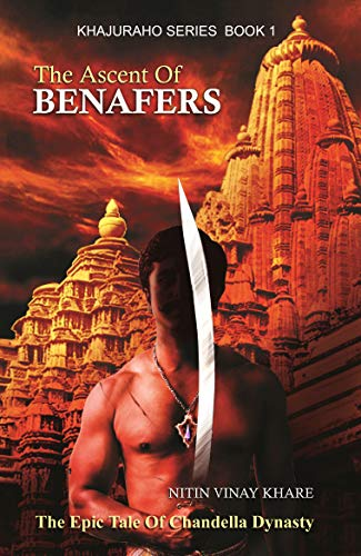 The Ascent Of Benafers: Khajuraho Series Book 1 by [Khare, Nitin Vinay]
