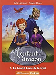 L'enfant-dragon Tome 2 - Le grand livre de la nuit (Coll. Pas à pas)
