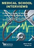 Medical School Interviews (2nd Edition). Over 150 Questions Analysed. Includes Multip...