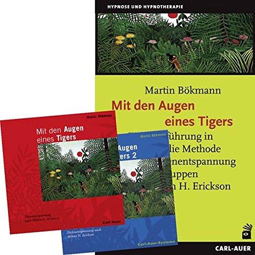 Mit den Augen eines Tigers: Tiefenentspannung nach Milton H. Erickson (Buch plus 2 CDs)