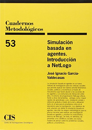 Simulación basada en agentes : introducción a NetLogo por José Ignacio García-Valdecasas