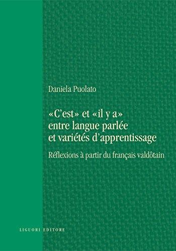 """""""C'est"""" et """"il y a"""" entre langue parlée et variétés d'apprentissage: Réflexions à partir du français valdôtain (Teoria e storia delle lingue)"""