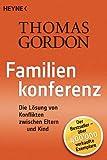 Familienkonferenz: Die Lösung von Konflikten zwischen Eltern und Kind (German Edition)