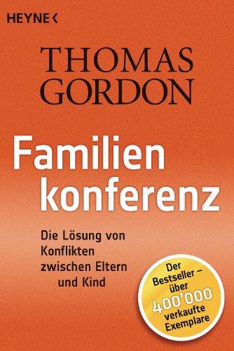 Familienkonferenz: Die Lösung von Konflikten zwischen Eltern und Kind (Thomas-modell)