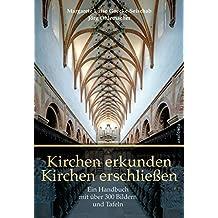 Kirchen erkunden - Kirchen erschließen: Ein Handbuch mit über 300 Bildern und Tafeln sowie einer Einführung in die Kirchenpädagogik