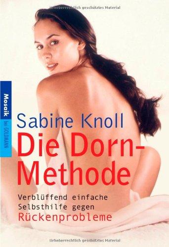 Die Dorn-Methode: Verblüffend einfache Selbsthilfe gegen Rückenprobleme -