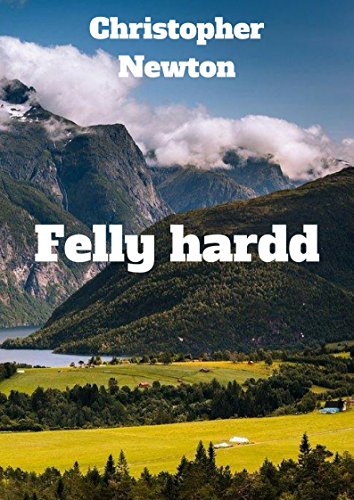 Felly hardd (Welsh Edition) par Christopher Newton