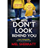 Don't Look Behind You: A dark, twisting crime thriller that will grip you to the last page (Detective Eden Berrisford crime thriller series Book 2)