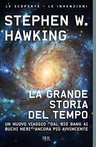 La grande storia del tempo. Guida ai misteri del cosmo (Scienza) por Stephen Hawking