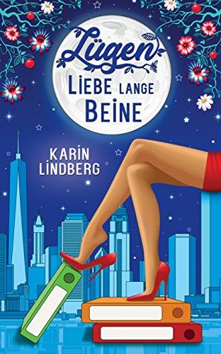 Buchseite und Rezensionen zu 'Lügen, Liebe, lange Beine: Liebesroman' von Karin Lindberg