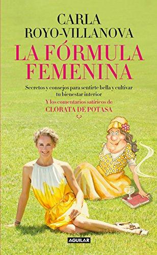 La fórmula femenina: Secretos y consejos para sentirte bella y cultivar tu bienestar interior