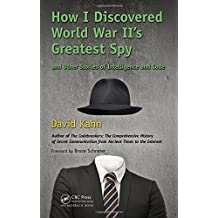 How I Discovered World War II's Greatest Spy and Other Stories of Intelligence and Code by David Kahn (2014-01-17)