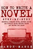 How to Write a Novel: Step-by-Step | Essential Romance Novel, Mystery Novel and Fantasy Novel Writing Tricks Any Writer Can Learn (Writing Best Seller Book 1)
