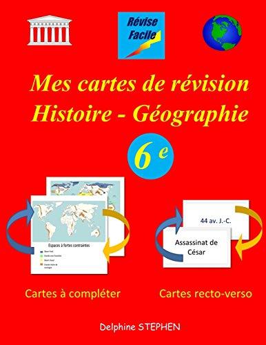 Mes cartes de révision Histoire - Géographie 6e par Delphine Stephen