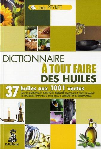 Le dictionnaire à tout faire des huiles