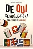 De qui se moque-t-on ? : Tour d'Europe en 345 blagues