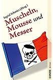 Muscheln, Mousse und Messer: Eine kulinarische Krimi-Anthologie (Conte Krimi)