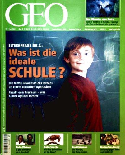 GEO Magazin 2008, Nr. 05 Mai - Eltern-Frage Nr.1, was ist die ideale Schule? Das Wunder von Naica: Riesen-Kristalle in Mexico