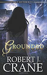 Grounded: Volume 4 (Out of the Box) by Robert J. Crane (2015-06-03)