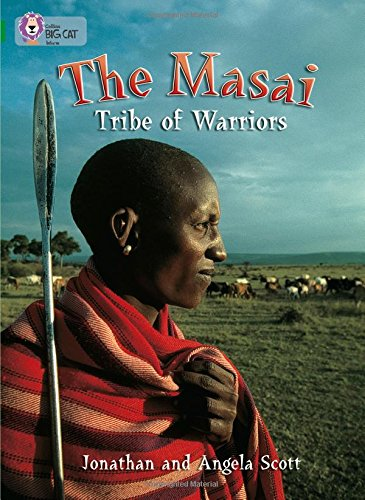 The Masai: Tribe Of Warriors: Band 15/Emerald (Collins Big Cat): Band 15/Emerald Phase 5, Bk. 23