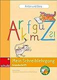 Anton & Zora: Anton und Zora: Schreiblehrgang Grundschrift