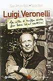 Luigi Veronelli Vita Troppo Corta