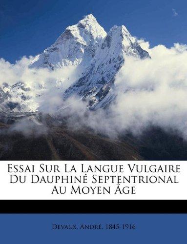 Essai Sur La Langue Vulgaire Du Dauphine Septentrional Au Moyen Age