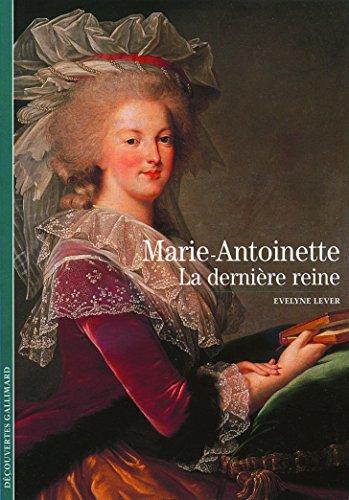 Marie-Antoinette : La dernière reine par Evelyne Lever