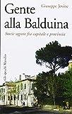 Gente alla Balduina. Storie segrete fra capitale e provincia