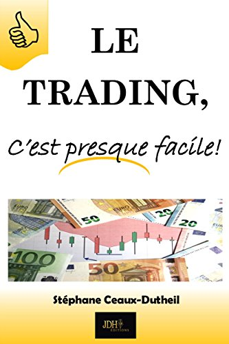 Le Trading, C'est presque facile! (C presque facile t. 2) par Stéphane Ceaux-Dutheil