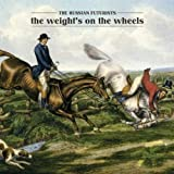 Songtexte von The Russian Futurists - The Weight's on the Wheels
